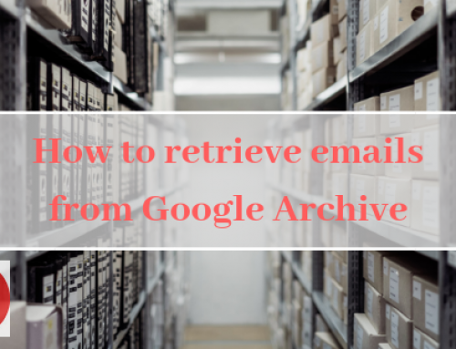 How to… Retrieve e-mails from Google Archive